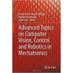 【预订】Advanced Topics on Computer Vision, Control and Robotic