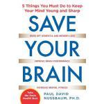 【预订】Save Your Brain: The 5 Things You Must Do to Keep Your