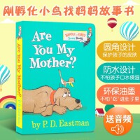 低幼适龄版 Are You My Mother? 你是我妈妈吗?Bright and Early Board Books系列  P.D. Eastman 一只刚孵出的小鸟去找妈妈的故事 纸板书 送音频