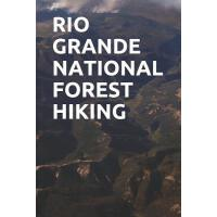 【预订】Rio Grande National Forest Hiking: Blank Lined Journal