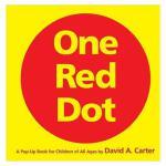 【Pop-Up立体书】ONE RED DOT 一个红点 精彩复杂的纸上创意视觉艺术 适合大小朋友