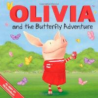 OLIVIA and the Butterfly Adventure 奥莉薇和蝴蝶历险记9781442436015