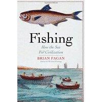 【现货】英文原版 渔业:海洋如何孕育文明 Fishing 知名考古学家布莱恩・费根新作 Brian Fagan 精装