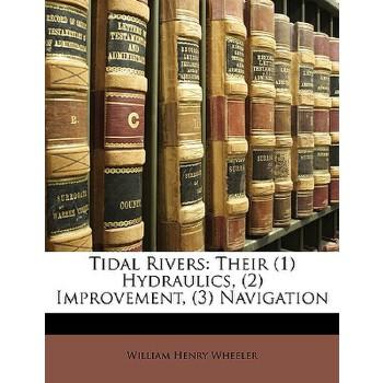 【预订】Tidal Rivers: Their (1) Hydraulics, (2) Improvement, (3) Navigation 预订商品,需要1-3个月发货,非质量问题不接受退换货。