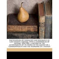【预订】Encyclopedia of Genealogy and Biography of Lake County,