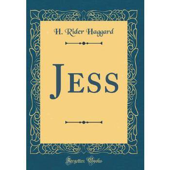 【预订】Jess (Classic Reprint) 预订商品,需要1-3个月发货,非质量问题不接受退换货。