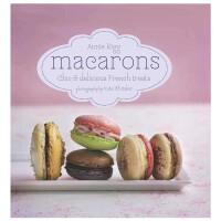 Macarons 马卡龙:别致和美味的法国美食 英文原版