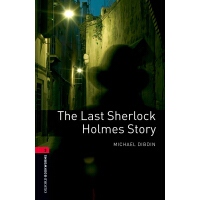 Oxford Bookworms Library: Level 3: The Last Sherlock Holmes
