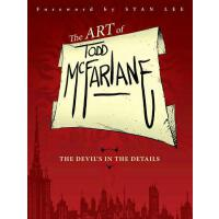 【预订】The Art of Todd McFarlane: The Devil's in the Details T