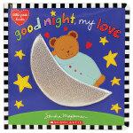 Good Night, My Love 晚安,我的爱人 英文儿童绘本 0-3岁