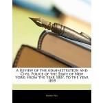 【预订】A Review of the Administration and Civil Police of the