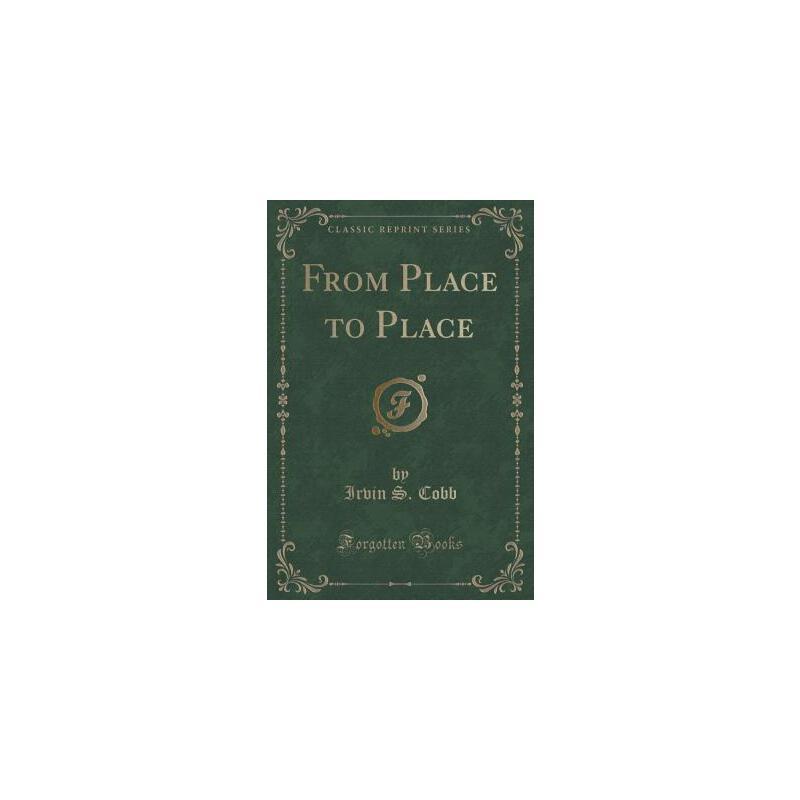 【预订】From Place to Place (Classic Reprint) 预订商品,需要1-3个月发货,非质量问题不接受退换货。