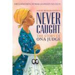 【预订】Never Caught, the Story of Ona Judge: George and Martha