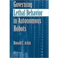 【预订】Governing Lethal Behavior in Autonomous Robots 97814200