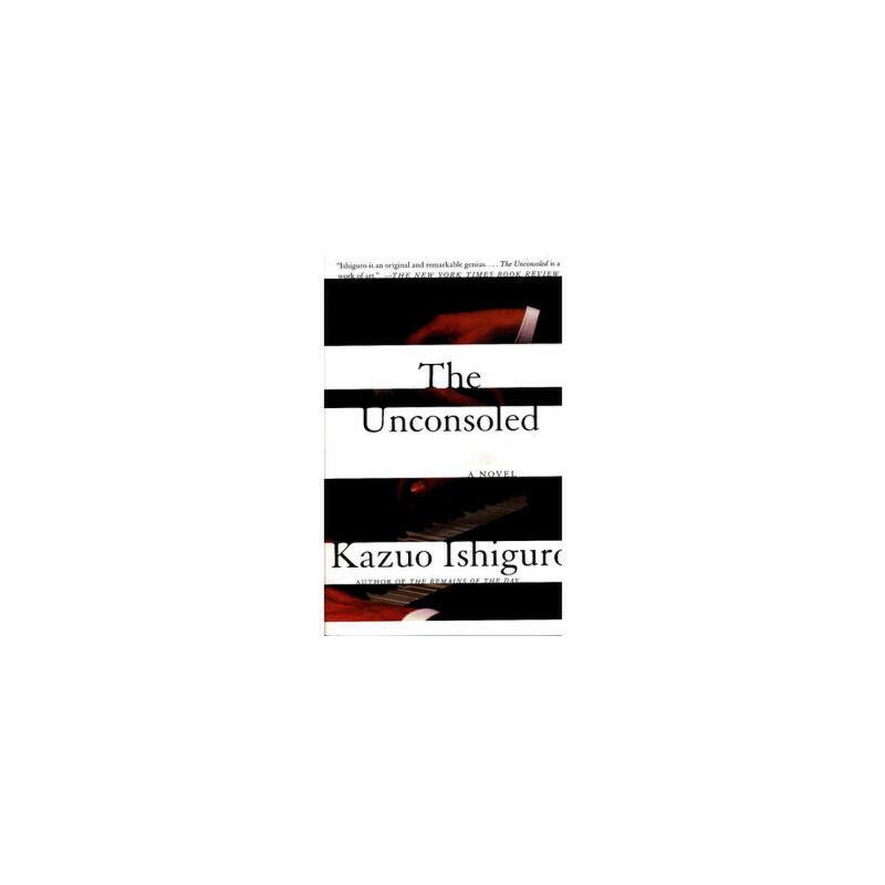 无可慰藉 英文原版 The Unconsoled Kazuo Ishiguro 石黑一雄 诺贝尔文学奖