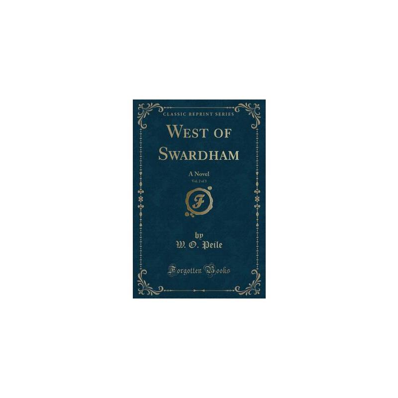 【预订】West of Swardham, Vol. 2 of 3: A Novel (Classic Reprint) 预订商品,需要1-3个月发货,非质量问题不接受退换货。