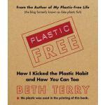 【预订】Plastic-Free: How I Kicked the Plastic Habit and How Yo