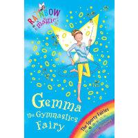 Rainbow Magic: Sporty Fairies63:Gemma the Gymnastic Fairy 彩虹仙子#63:运动仙子9781846168949