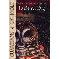 Guardians of Ga'Hoole #11: To Be A King 猫头鹰王国11:王者