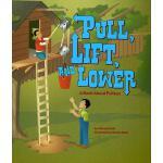 【预订】Pull, Lift, and Lower: A Book about Pulleys