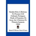 【预订】Estudos Sobre a Reforma Do Processo Civil Ordinario Por