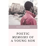 Poetic Memoirs Of A Young Son: A Collection of Poems