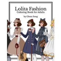 【预订】Lolita Fashion: Coloring Book for Adults