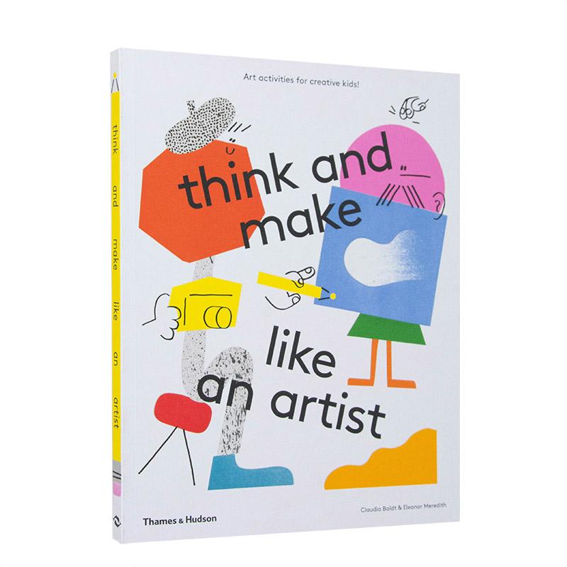 Think and Make Like an Artist 英文儿童艺术启蒙书 善本图书 汇聚全球出版物,让阅读改变生活,给你无限知识
