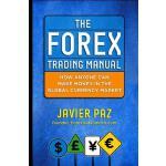 【预订】The Forex Trading Manual: The Rules-Based Approach to M