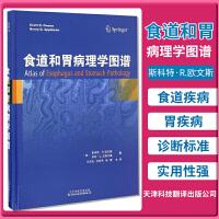 食道和胃病理学图谱 这本书适用于病理科医师 消化内科以及普通外科等专业的医师 美 斯科特等 2016