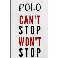 【预订】Polo Can't Stop Won't Stop: Notebook 120 Lined Pages Pa
