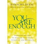 You Are Enough:Revealing the Soul to Discover Your Power, Potential, and Possibi