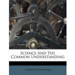 【预订】Science and the Common Understanding