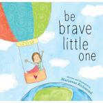 【预订】Be Brave Little One