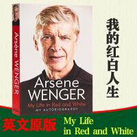 驰创图书我的红白人生 英文原版温格自传 阿尔赛纳温格自传 Wenger:My Life in Red and White