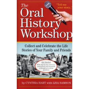 【预订】The Oral History Workshop: Collect and Celebrate the Life Stories of Your Family and Friends 预订商品,需要1-3个月发货,非质量问题不接受退换货。