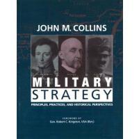 【预订】Military Strategy: Principles, Practices, and Historica
