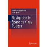 【预订】Navigation in Space by X-Ray Pulsars