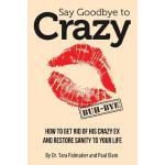 【预订】Say Goodbye to Crazy: How to Get Rid of His Crazy Ex an
