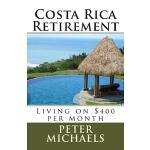 【预订】Costa Rica Retirement: : Living on $400 Per Month