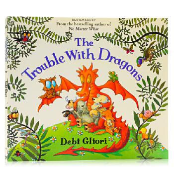 龙群的麻烦 The Trouble with Dragons 英文原版绘本 爱护家园 保护地球 儿童环保意识启蒙图画书 名家Debi Gliori 儿童环保意识启蒙图画书 名家Debi Gliori