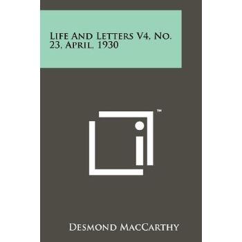 【预订】Life and Letters V4, No. 23, April, 1930 预订商品,需要1-3个月发货,非质量问题不接受退换货。