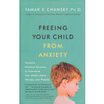FREEING YOUR CHILD FROM ANXIET(ISBN=9780767914925) 英文原版