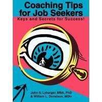 【预订】Coaching Tips for Job Seekers: Keys and Secrets for Suc