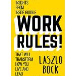 WORK RULES:Insights from Inside Google 谷歌工作规则:改变你生活和领导力谷歌内部真谛:世界上工作圣地谷歌告诉你什么才是酷的管理和办公室文化规则,就是这些规则令谷歌成为拥有快乐员工的强大公司