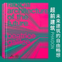 【英文版】Radical Architecture of the Future超前建筑 建筑设计书籍