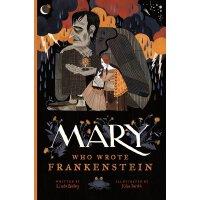 【现货】英文原版 玛丽・雪莱的故事 美国版 纪念《弗兰肯斯坦》200周年 精装 Mary Who Wrote Fran