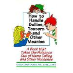 【预订】How to Handle Bullies, Teasers and Other Meanies: A Boo