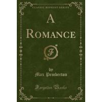 【预订】A Romance (Classic Reprint)