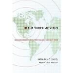 【预订】Subprime Virus: Reckless Credit, Regulatory Failure, an